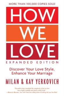 How We Love: Discover your Love Style, Enhance your Marriage (Expanded Edition), Paperback / softback Book