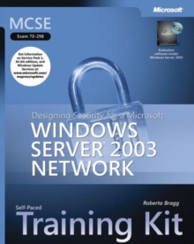 MCSE Windows Server 2003 : Designing Security for a Windows Server 2003 Network Training Kit Training Kit, Mixed media product Book