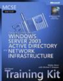 MCSE Designing a Windows Server 2003 Active Directory and Network Infrastructure Training Kit, Mixed media product Book