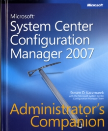 Microsoft System Center Configuration Manager 2007 Administrator's Companion, Mixed media product Book