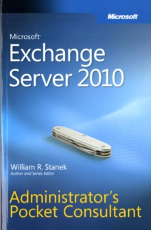 Microsoft Exchange Server 2010 Administrator's Pocket Consultant, Paperback Book