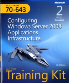 Configuring Windows Server (R) 2008 Applications Infrastructure, Second Edition : MCTS Self-Paced Training Kit (Exam 70-643), Mixed media product Book