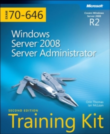 Windows Server (R) 2008 Server Administrator (2nd Edition) : MCITP Self-Paced Training Kit (Exam 70-646), Mixed media product Book