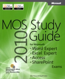 MOS 2010 Study Guide for Microsoft Word Expert, Excel Expert, Access, and SharePoint Exams, Paperback / softback Book