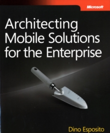 Architecting Mobile Solutions for the Enterprise, Paperback Book