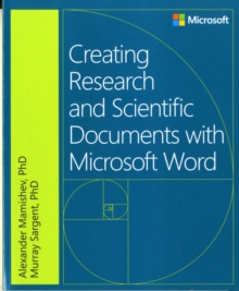 Creating Research and Scientific Documents Using Microsoft Word, Paperback / softback Book