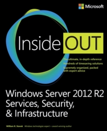Windows Server 2012 R2 Inside Out Volume 2 : Services, Security, & Infrastructure, Paperback / softback Book
