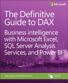 The Definitive Guide to Dax : Business Intelligence with Microsoft Excel, SQL Server Analysis Services, and Power Bi, Paperback Book
