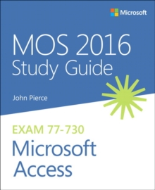 MOS 2016 Study Guide for Microsoft Access, Paperback / softback Book