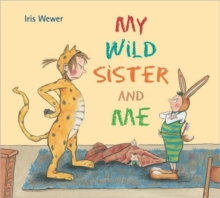My Wild Sister and Me, Hardback Book