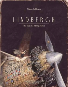 Lindbergh : The Tale of the Flying Mouse, Hardback Book