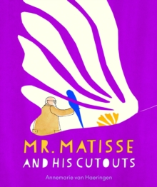 Mr Matisse and His Cut Outs, Hardback Book