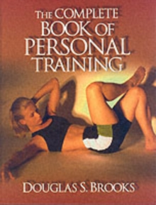 The Complete Book of Personal Training, Hardback Book
