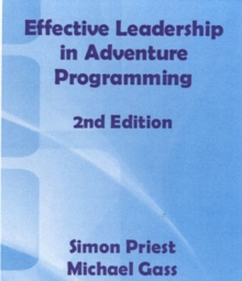 Effective Leadership in Adventure Programming - 2nd Edition, Hardback Book
