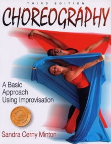 Choreography: A Basic Approach Using Improvisation - 3rd Edition, Paperback Book