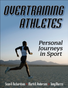 Overtraining Athletes : Personal Journeys in Sport, Hardback Book