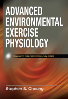 Advanced Environmental Exercise Physiology, Hardback Book