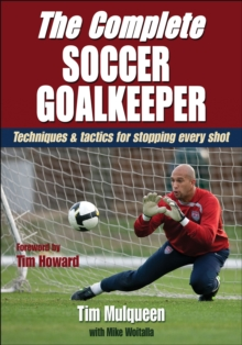 The Complete Soccer Goalkeeper, Paperback / softback Book