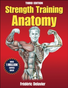 Strength Training Anatomy, Paperback Book