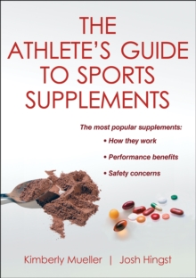 Athlete's Guide to Sports Supplements, Paperback Book