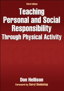 Teaching Personal and Social Responsibility Through Physical Activity, Paperback / softback Book