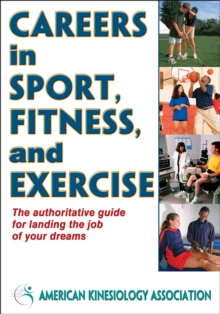 Careers in Sport, Fitness, and Exercise, Paperback / softback Book