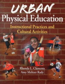 Urban Physical Education : Instructional Practices and Cultural Activities, Paperback / softback Book