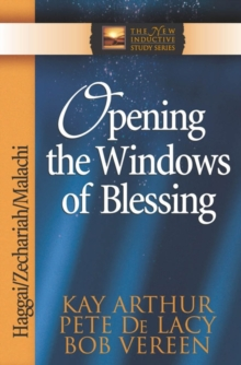 Opening the Windows of Blessing : Haggai, Zechariah, Malachi, Paperback / softback Book