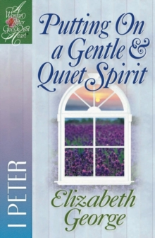 Putting On a Gentle and Quiet Spirit : 1 Peter, Paperback / softback Book