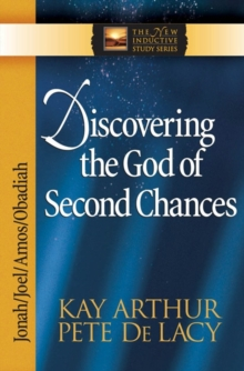 Discovering the God of Second Chances : Jonah, Joel, Amos, Obadiah, Paperback Book