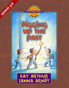 Digging up the Past : Genesis, Chapters 3-11, Paperback Book