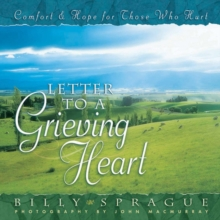 Letter to a Grieving Heart : Comfort and Hope for Those Who Hurt, Hardback Book