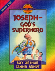Joseph-God's Superhero : Genesis 37-50, Paperback / softback Book
