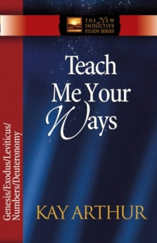 Teach Me Your Ways : The Pentateuch, Paperback Book