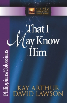 That I May Know Him : Philippians and Colossians, Paperback / softback Book
