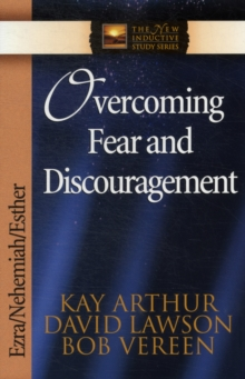 Overcoming Fear and Discouragement : Ezra, Nehemiah, Esther, Paperback / softback Book