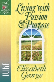 Living with Passion and Purpose : Luke, Paperback / softback Book