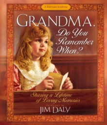 Grandma, Do You Remember When? : Sharing a Lifetime of Loving Memories-A Keepsake Journal, Hardback Book