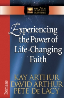 Experiencing the Power of Life-changing Faith : Romans, Paperback Book