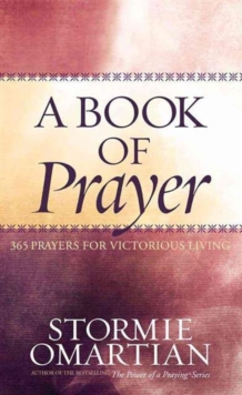 A Book of Prayer : 365 Prayers for Victorious Living, Hardback Book