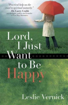 Lord, I Just Want to Be Happy, Paperback Book