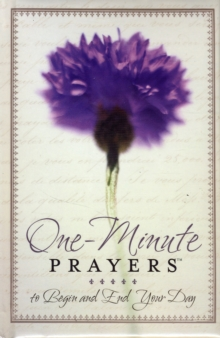 One-Minute Prayers to Begin and End Your Day, Hardback Book