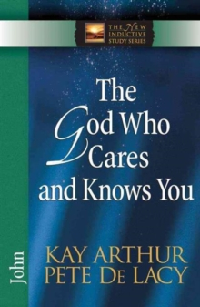 The God Who Cares and Knows You : John, Paperback Book