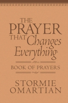 The Prayer That Changes Everything Book of Prayers : The Hidden Power of Praising God, Leather / fine binding Book