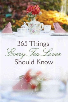 365 Things Every Tea Lover Should Know, Paperback / softback Book