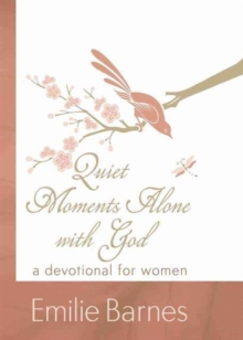 Quiet Moments Alone with God : A Devotional for Women, Hardback Book