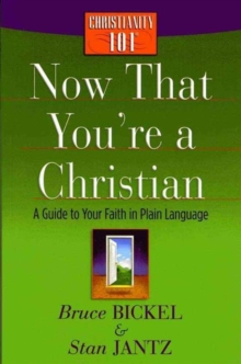 Now That You're a Christian : A Guide to Your Faith in Plain Language, Paperback Book