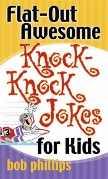 Flat-Out Awesome Knock-Knock Jokes for Kids, Paperback / softback Book