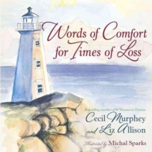 Words of Comfort for Times of Loss : Help and Hope When You're Grieving, Hardback Book