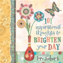 101 Inspirational Thoughts to Brighten Your Day, Hardback Book